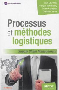 Processus et méthodes logistiques : supply chain management