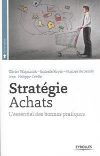 Stratégie achats : l'essentiel des bonnes pratiques