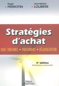 Stratégies d'achat : sous-traitance, partenariat, délocalisation