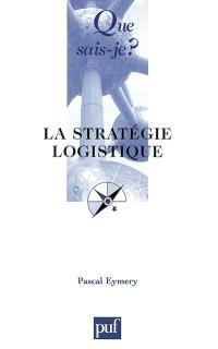 La stratégique logistique