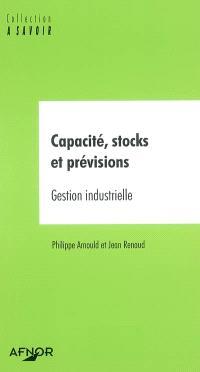 Capacité, stocks et prévisions : gestion industrielle