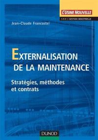 Externalisation de la maintenance : stratégies, méthodes et contrats