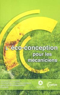 L'éco-conception pour les mécaniciens : comment concilier conception et environnement pour un développement durable