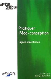 Pratiquer l'éco-conception : lignes directrices
