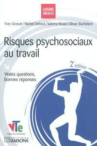 Risques psychosociaux au travail : vraies questions, bonnes réponses