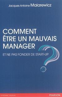Comment être un mauvais manager et ne pas fonder de start-up ?