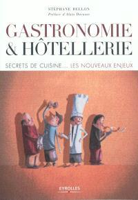 Gastronomie et hôtellerie : secrets de cuisine : les nouveaux enjeux