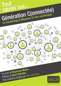 Génération C(onnectée) : le marketing d'influence à l'ère numérique