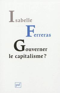 Gouverner le capitalisme ? : pour le bicamérisme économique