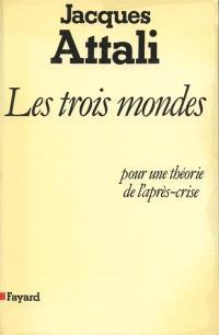 Les Trois Mondes : pour une théorie de l'après-crise