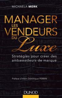 Manager les vendeurs du luxe : stratégies pour créer des ambassadeurs de marque