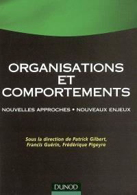 Organisations et comportements : nouvelles approches, nouveaux enjeux