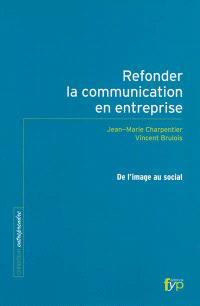 Refonder la communication en entreprise : de l'image au social