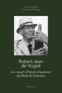 """Robert-Jean de Vogüé : le """"quart d'heure d'avance"""" de Moët & Chandon"""