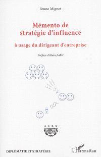 Mémento de stratégie d'influence à usage du dirigeant d'entreprise