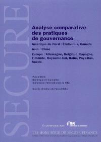 Analyse comparative des pratiques de gouvernance : Amérique du Nord, Etats-unis, Canada. Asie, Chine. Europe, Allemagne, Belgique, Espagne, Finlande, Royaume-Uni, Italie, Pays-Bas, Suède.