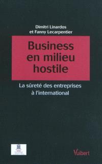 Business en milieu hostile : la sûreté des entreprises à l'international