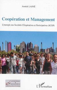 Coopération et management : l'exemple des Sociétés coopératives et participatives (SCOP)