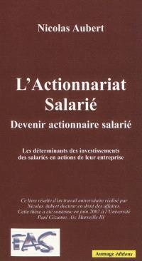 Devenir actionnaire salarié : les déterminants des investissements des salariés en actions de leur entreprise