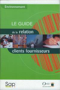 Environnement : le guide de la relation clients fournisseurs
