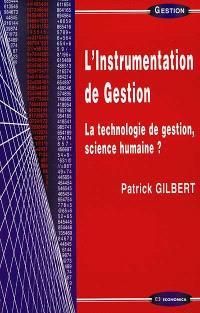 L'instrumentation de gestion : la technologie de gestion, science humaine ?