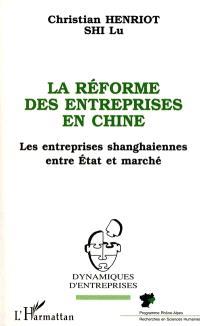 La réforme des entreprises en Chine : les industries shanghaiennes entre Etat et marché
