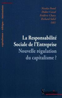La responsabilité sociale de l'entreprise : nouvelle régulation du capitalisme ?