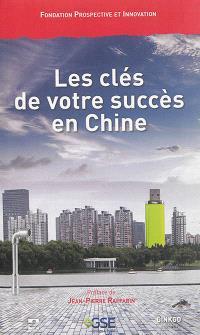 Les clés de votre succès en Chine