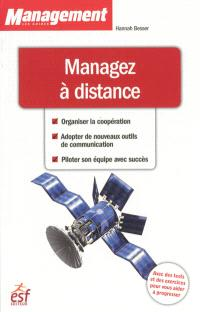 Managez à distance : pratique du management