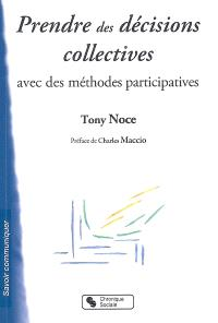 Prendre des décisions collectives avec des méthodes participatives : préparer à la démocratie participative
