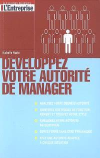 Développez votre autorité de manager