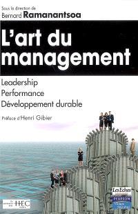 L'art du management : leadership, performance, développement durable