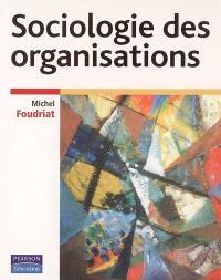 Sociologie des organisations : la pratique du raisonnement