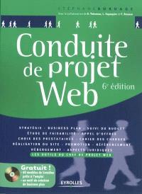 Conduite de projet Web : les outils du chef de projet Web : stratégie, business plan, suivi du budget...