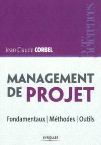 Management de projet : fondamentaux, méthodes, outils, cahier couleur, manager un projet en 15 étapes