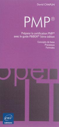 PMP : préparer la certification PMP avec le guide PMBOK : concepts de base, processus, formules