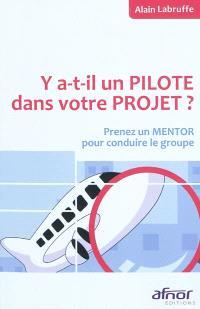 Y a-t-il un pilote dans votre projet ? : prenez un mentor pour conduire le groupe