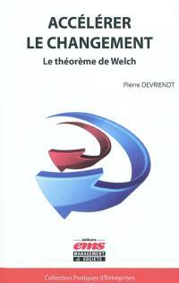 Accélérer le changement : le théorème de Welch