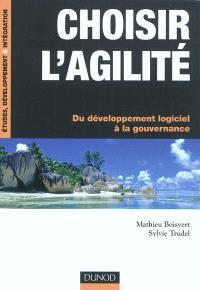 Choisir l'agilité : du développement logiciel à la gouvernance