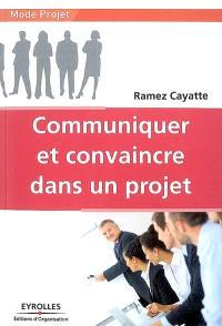 Communiquer et convaincre dans un projet
