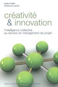Créativité & innovation : l'intelligence collective au service du management de projet