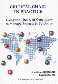 Critical chain in practice : using the theory of constraints to manage projects & portfolios