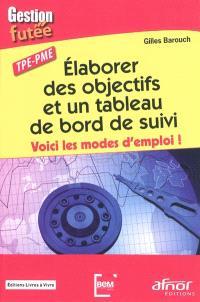 Elaborer des objectifs et un tableau de bord de suivi : voici les modes d'emploi ! : TPE-PME