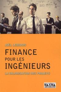 Finance pour les ingénieurs : la valorisation des projets