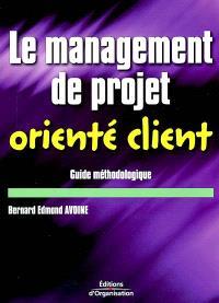 Le management de projet orienté client