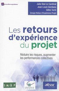 Les retours d'expérience du projet : réduire les risques, augmenter les performances collectives