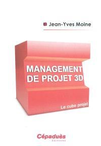 Management de projet 3D : le cube projet