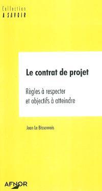 Le contrat de projet : règles à respecter et objectifs à atteindre