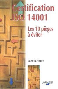 Certification ISO 14001 : les 10 pièges à éviter