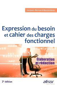 Expression du besoin et cahier des charges fonctionnel : élaboration et rédaction